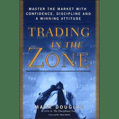 Trading in the Zone: Dominar el mercado con confianza, disciplina y actitud ganadora
